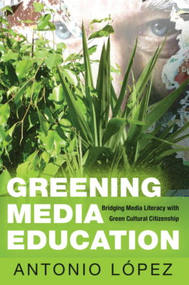 book cover, Greening Media Education by Antonio López